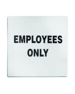 Tablecraft B13 Employees Only Sign-Stainless Steel